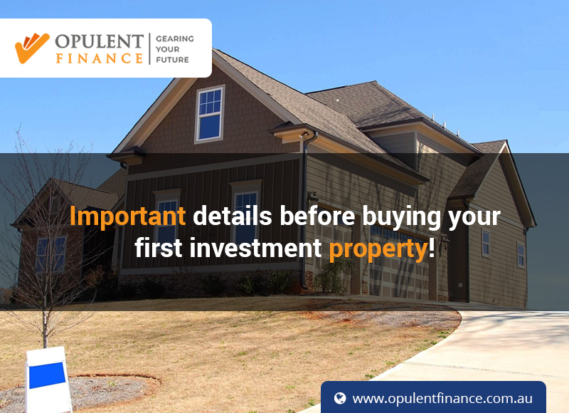 Important details before buying your first investment property!